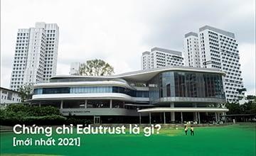 Chứng nhận Edutrust là gì